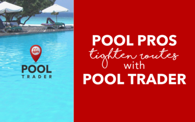 Pool Trader App – Technology for Pool Service Companies